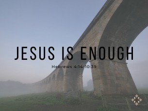 Jesus is enough: Hebrews